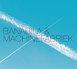 Banabila & Machinefabriek: Banabila & Machinefabriek