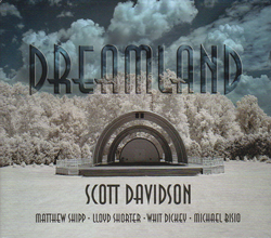 Davidson, Scott with Shipp / Shorter / Bisio / Dickey: Dreamland (NO LABEL)