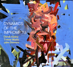 Bailey, Derek / Trevor Watts / John Stevens: Dynamics of the Impromptu
