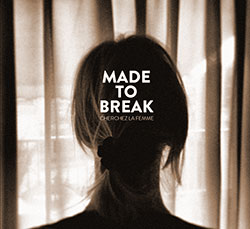 Made to Break: Cherchez la Femme [VINYL] (Trost Records)