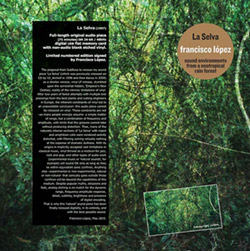 Lopez, Francisco: La Selva [VINYL LP & USB CARD]