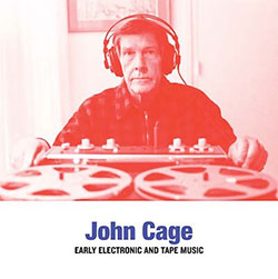Cage, John: Early Electronic and Tape Music [VINYL] (Sub Rosa)