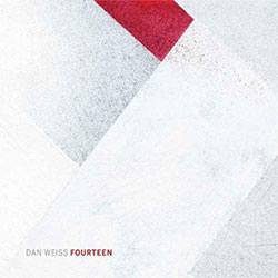 Weiss, Dan: Fourteen (Pi Recordings)