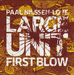 Nilssen-Love, Paal Large Unit: First Blow [VINYL EP] (PNL)