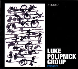Polipnick, Luke Group (Luke / Linz / Wozniak / Pride): Episodes (Eunoria Records)
