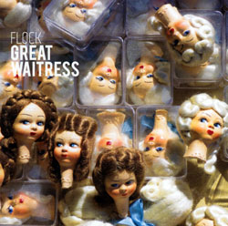 Great Waitress (Altman / Brooks / Mayas): Flock (Creative Sources)