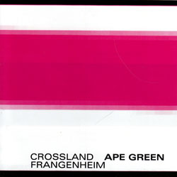 Crossland / Frangenheim: Ape Green (Creative Sources)