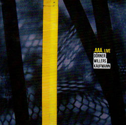 Dorner / Willers / Kaufmann: AAA. Live (Creative Sources)