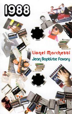 Marchetti, Lionel / Jean-Baptiste Favory: 1988 (3Xboxset $9.00) [CASSETTE]