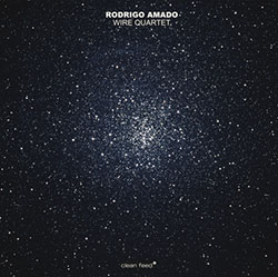 Amado, Rodrigo / Mota / Faustino / Ferrandini: Wire Quartet (Clean Feed)
