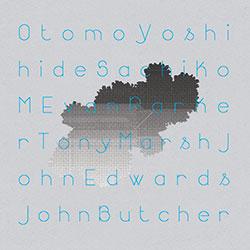 Yoshihide, Otomo / Sachiko M / Evan Parker / John Edwards / Tony Marsh / John Butcher: Quintet/Sexte