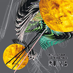 Speed, Chris / Zeno De Rossi: Ruins [Ltd Ed of 100]