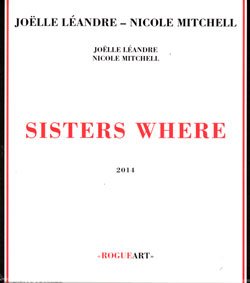Leandre, Joelle  / Nicole Mitchell: Sisters Where (RogueArt)