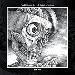 Nilssen-Love, Paal / Mats Gustafsson: Sin Gas [Vinyl]