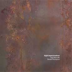 Metcalfe, Neil / Daniel Thompson: Eight Improvisations