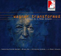 Schwalm, J. Peter (w/ Brian Eno, Eiving Aarset, Christine Schutze): Wagner Transformed <i>[Used Item (Intergroove Classics)