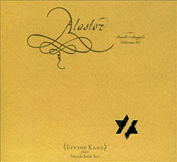 Kang, Eyvind: Alastor: The Book Of Angels Volume 21 (Tzadik)