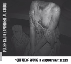 Various Artists: Solitude of Sounds: In memoriam Tomasz Sikorski (Bolt)