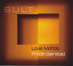 Moholo, Louis / Frode Gjerstad: Sult