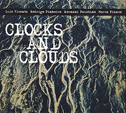 Vicente / Pinheiro / Faustino / Franco: Clocks And Clouds (FMR)
