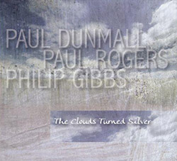 Dunmall, Paul / Paul Rogers / Philip Gibbs: The Clouds Turned Silver <i>[Used Item]</i>