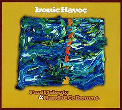 Flaherty, Paul & Randall Colbourne: Ironic Havoc