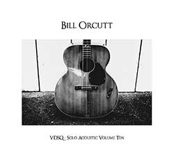 Orcutt, Bill: Solo Acoustic Volume Ten [VINYL]