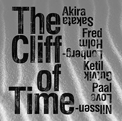 Sakata, Akira / Fred Lonberg-Holm / Ketil Gutvik / Paal Nilssen-Love: The Cliff Of Time