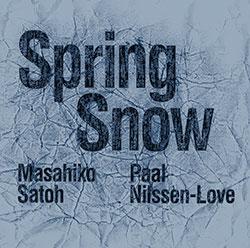 Satoh, Masahiko / Paal Nilssen-Love: Spring Snow (PNL)
