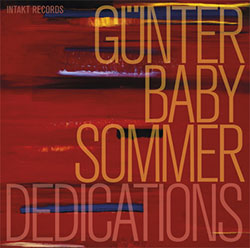 Sommer, Gunter Baby: Dedications (Intakt)