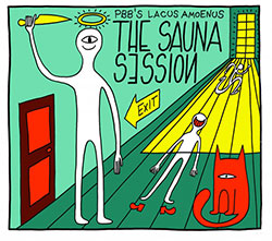 PBB'S Lacus Amoenus with Peter Evans: The Sauna Session (Long Song Records)
