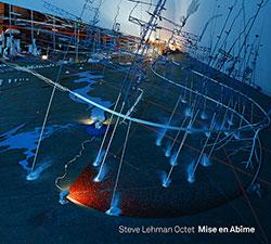 Lehman, Steve Octet: Mise En Abime (Pi Recordings)