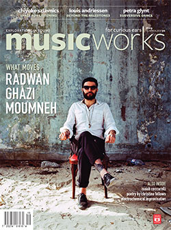 Musicworks: #119 Summer 2014 [MAGAZINE + CD]