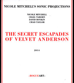 Mitchell, Nicole Sonic Projections (Mitchell / Taborn / Boykin / Taylor): The Secret Escapades Of Ve (RogueArt)