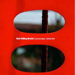 Lettow, Gunnar / Korhan Erel: Bad Falling Bostel <i>[Used Item]</i> (Creative Sources)