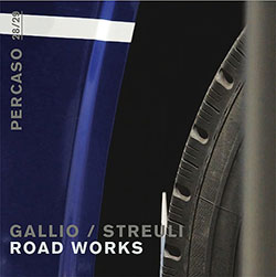 Gallio / Streuli: Road Works [CD & DVD] (Percaso)
