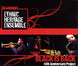 Ethnic Heritage Ensemble: Black Is Back - 40th Anniversary Project