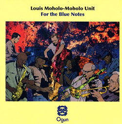 Louis Moholo-Moholo Unit: For the Blue Notes (Ogun)