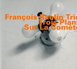 Raulin, Francois Trio : Trois Plans Sur La Comete