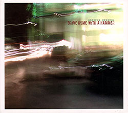 Brandal, Andreas: Drive Home With A Hammer <i>[Used Item]</i>