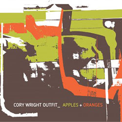 Wright, Cory Outfit: Apples + Oranges (Singlespeed Music)