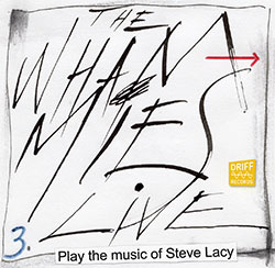 Whammies, The (Dijkstra / Oliver / Karayorgis / Roebke / Bishop / Bennink): Play The Music of Steve