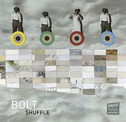 BOLT (Dijkstra / Fujiwara / Rosenthal / Hofbauer): Shuffle (Driff Records)