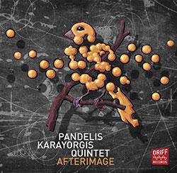 Karayorgis, Pandelis Quintet: Afterimage