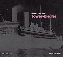 Ducretq, Marc: Tower-Bridge [2 CDs]