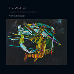 Subotnick, Morton: The Wild Bull [VINYL][REISSUE]
