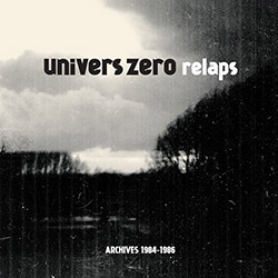Univers Zero: Relaps/Archives 1984-1986 [VINYL 2 LPs]