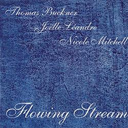 Buckner, Thomas / Joelle Leandre / Nicole Mitchell : Flowing Stream (Leo)