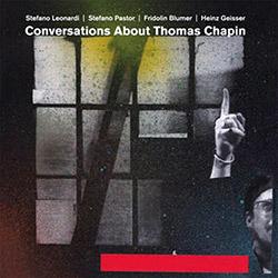 Leonardi, Stefano / Stefano Pastor / Fridolin Blumer / Heinz Geisser: Conversations About Thomas Cha