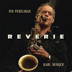 Perelman, Ivo / Karl Berger: Reverie (Leo)